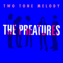 Two Tone Melody/The Preatures