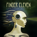 Life Turns Electric (BonusTrack Version)/Finger Eleven