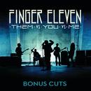 Them vs. You vs. Me (Bonus Cuts)/Finger Eleven