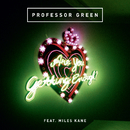 Are You Getting Enough? (feat. Miles Kane)/Professor Green