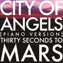 City Of Angels (Piano Version)/Thirty Seconds To Mars