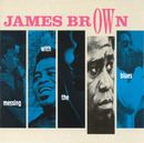 Messing With The Blues/James Brown