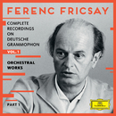 Complete Recordings On Deutsche Grammophon - Vol.1 - Orchestral Works (Pt. 1)/Ferenc Fricsay