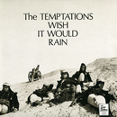 Wish It Would Rain/The Temptations
