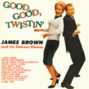 Good, Good Twistin' With James Brown/James Brown