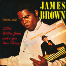 Thinking About Little Willie John And A Few Nice Things/James Brown