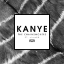 Kanye (feat. SirenXX)/The Chainsmokers