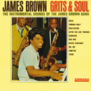 Grits And Soul/James Brown