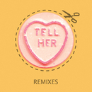 Tell Her (Remixes)/Rizzle Kicks