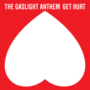 Get Hurt/The Gaslight Anthem