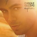 Euphoria (Intl 14 track version)/Enrique Iglesias