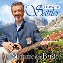 Die Stimme der Berge/Oswald Sattler