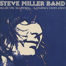 Recall The Beginning...A Journey From Eden/Steve Miller Band
