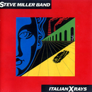 Italian X Rays/Steve Miller Band