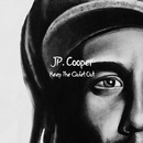 Keep The Quiet Out/JP Cooper