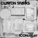 ICONoclast/Clinton Sparks