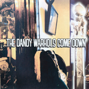 The Dandy Warhols Come Down/The Dandy Warhols