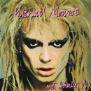 Not Fakin' It/Michael Monroe