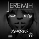 Don't Tell 'Em (Remixes) (feat. YG)/Jeremih