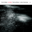 Le Vent/Colin Vallon, Patrice Moret, Julian Sartorius