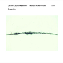 Inventio/Jean-Louis Matinier, Marco Ambrosini