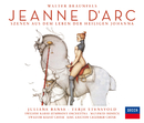 Jeanne d'Arc - Szenen aus dem Leben der heiligen Johanna/Juliane Banse, Terje Stenswold, Günter Missenhardt, Swedish Radio Symphony Orchestra, Manfred Honeck