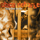 Long Time No See/Chico DeBarge