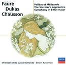 Fauré: Pénélope, Pelléas et Mélisande / Chausson: Symphonie / Dukas: L'apprenti sorcier/L'Orchestre de la Suisse Romande, Ernest Ansermet