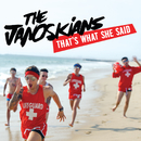 That's What She Said/The Janoskians