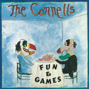 Fun & Games/The Connells