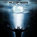 Walking Under Stars/Hilltop Hoods