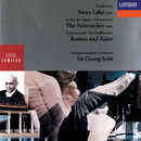 Tchaikovsky: Swan Lake Suite; The Nutcracker Suite; Romeo and Juliet/Chicago Symphony Orchestra, Sir Georg Solti