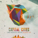 One Minute More (Remix)/Capital Cities