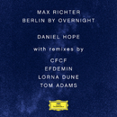 Max Richter: Berlin By Overnight (Remixes)/Daniel Hope, Jochen Carls