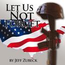 Let Us Not Forget/Jeff Zubeck