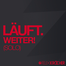 Läuft. Weiter! (Solo)/Felix Kröcher