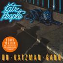 Katz People (Bonus Version)/Bo Katzman Gang