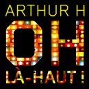 Oh Là-Haut!/Arthur H