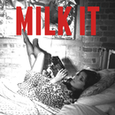 Milk It/Natalie Bang Bang