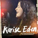 My Journey/Karise Eden
