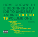 Home Grown! The Beginner's Guide To Understanding The Roots (Vol.1)/The Roots