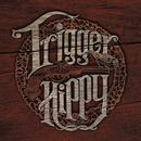 Trigger Hippy/Trigger Hippy