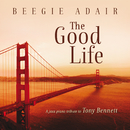 The Good Life: A Jazz Piano Tribute To Tony Bennett/Beegie Adair
