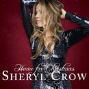 Home For Christmas/Sheryl Crow