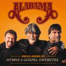 Angels Among Us: Hymns & Gospel Favorites/Alabama