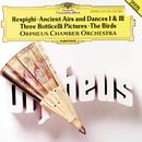 レスピ-ギ 組曲<鳥>、他/Orpheus Chamber Orchestra