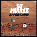 OPPORTUNITY/The Mirraz