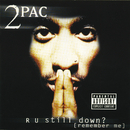 R U Still Down? [Remember Me]/2PAC (TUPAC SHAKUR)