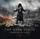 Symphony Of Light/The Dark Tenor