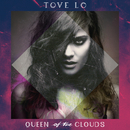 Queen Of The Clouds/Tove Lo